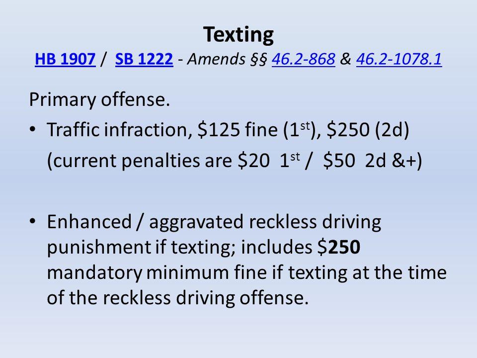 Texting HB 1907 / SB 1222 - Amends §§ 46.2-868 & 46.2-1078.1