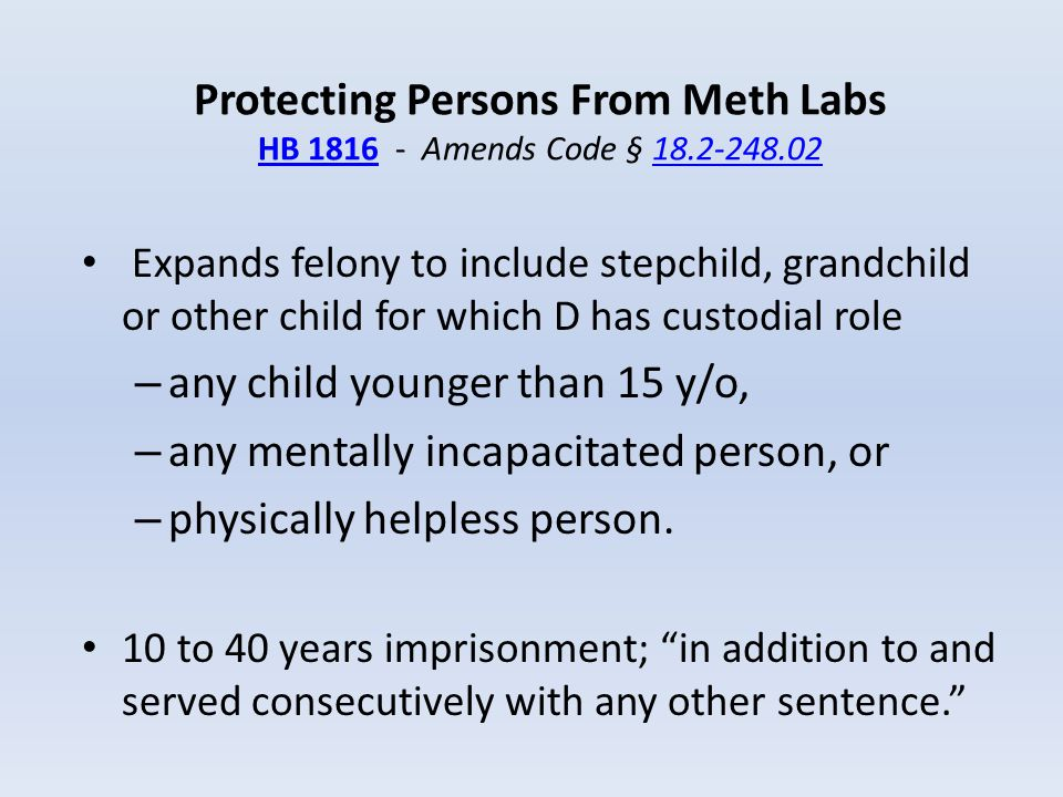 Protecting Persons From Meth Labs HB 1816 - Amends Code § 18.2-248.02