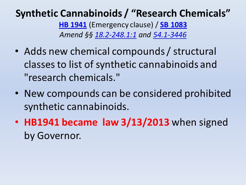 Synthetic Cannabinoids / Research Chemicals HB 1941 (Emergency clause) / SB 1083 Amend §§ 18.2-248.1:1 and 54.1-3446