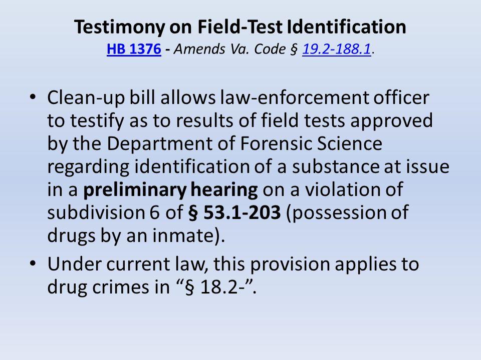 Testimony on Field-Test Identification HB 1376 - Amends Va. Code § 19