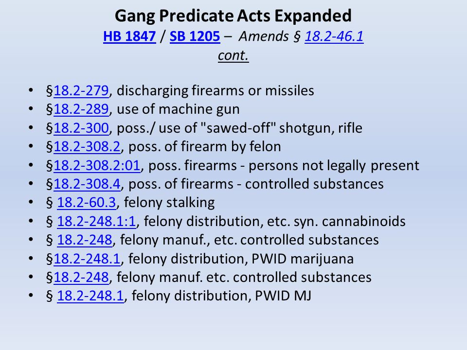 Gang Predicate Acts Expanded HB 1847 / SB 1205 – Amends § 18. 2-46