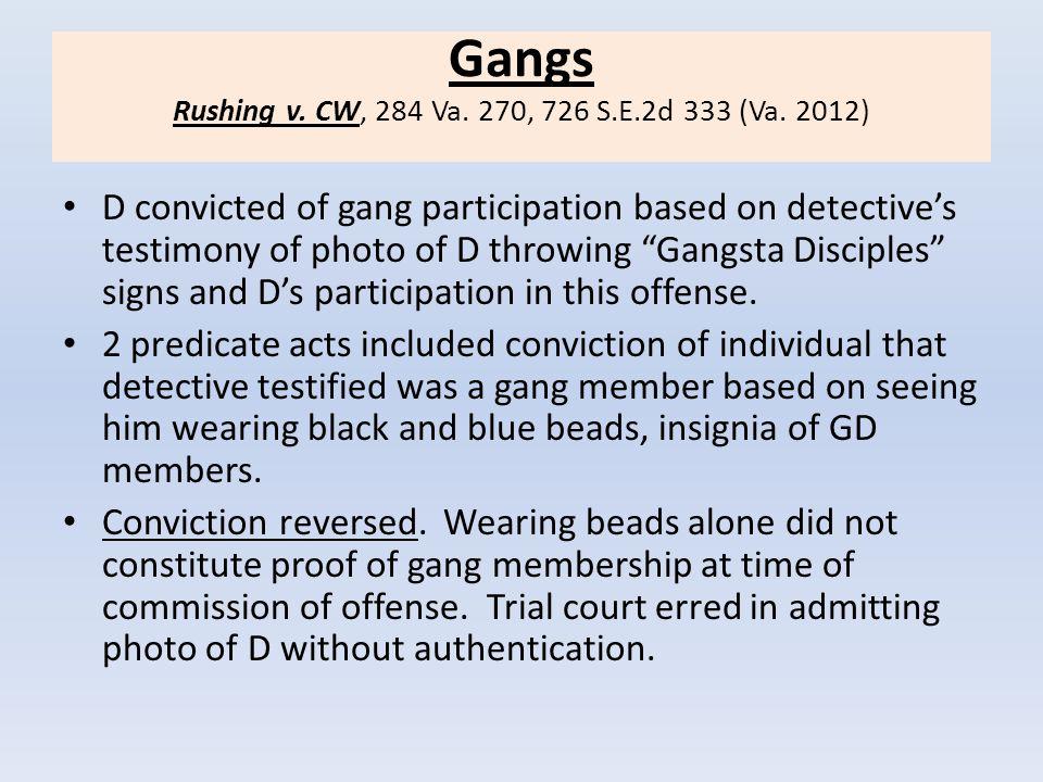 Gangs Rushing v. CW, 284 Va. 270, 726 S.E.2d 333 (Va. 2012)
