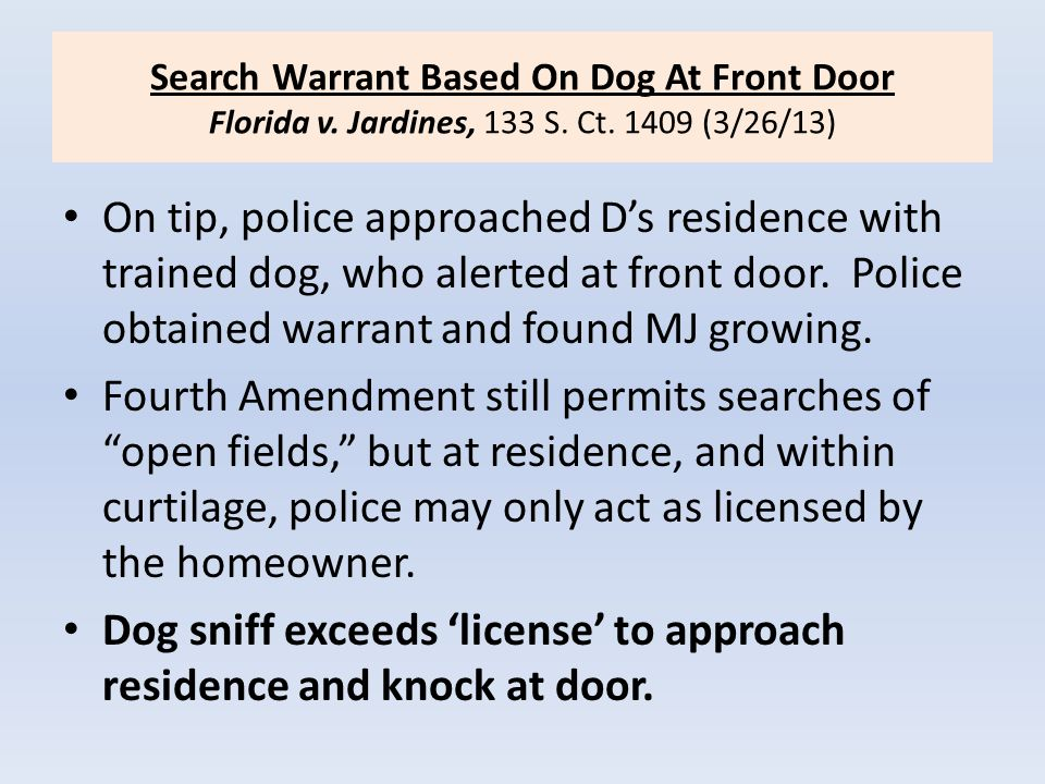Dog sniff exceeds 'license' to approach residence and knock at door.