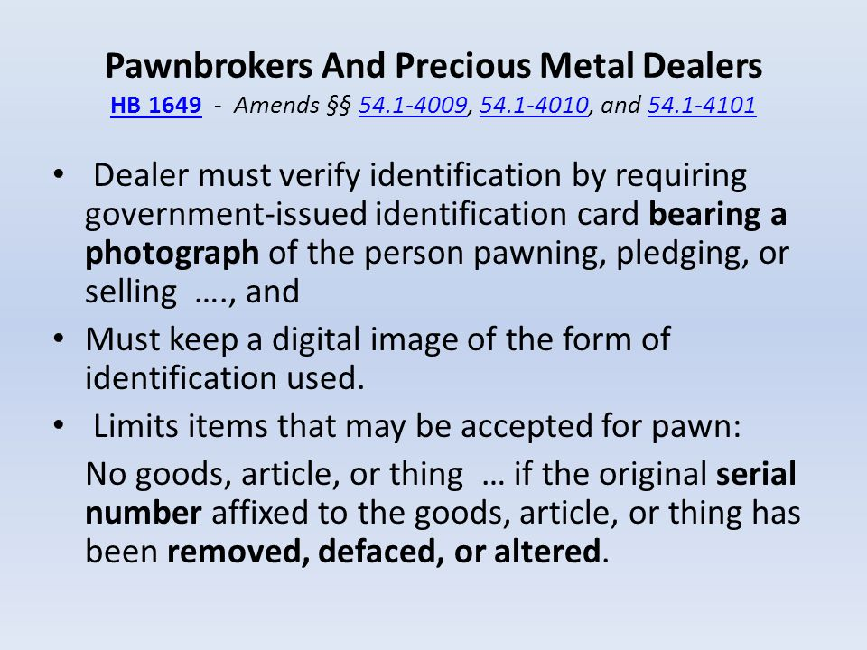 Pawnbrokers And Precious Metal Dealers HB 1649 - Amends §§ 54