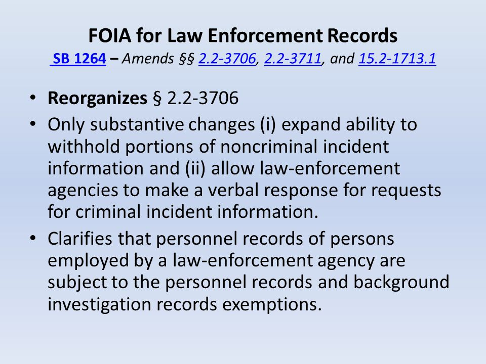 FOIA for Law Enforcement Records SB 1264 – Amends §§ 2. 2-3706, 2