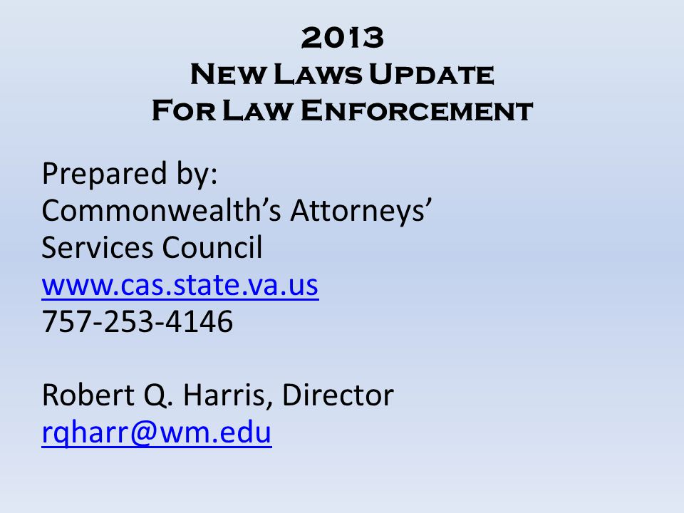 2013 New Laws Update For Law Enforcement