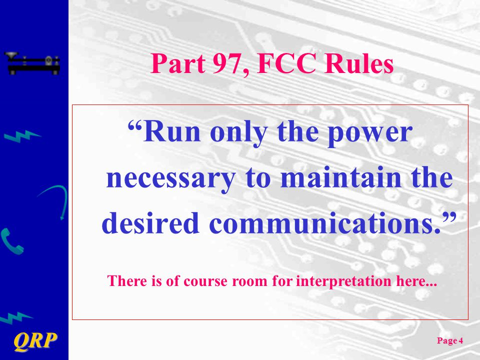 Run only the power necessary to maintain the desired communications.