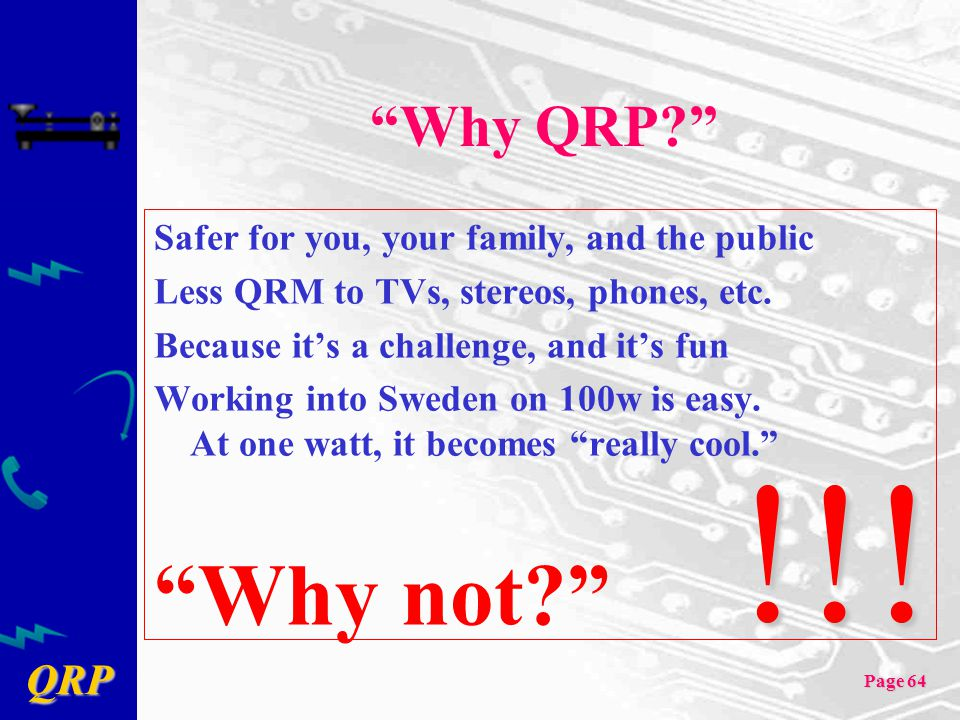 !!! Why not Why QRP Safer for you, your family, and the public