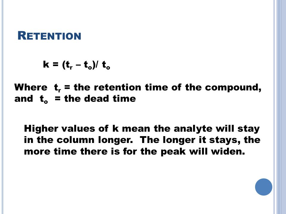 Retention k = (tr – to)/ to