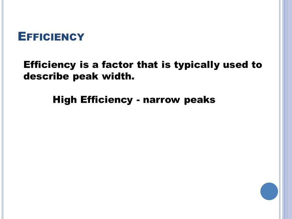 Efficiency Efficiency is a factor that is typically used to