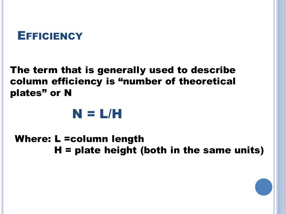 Efficiency The term that is generally used to describe