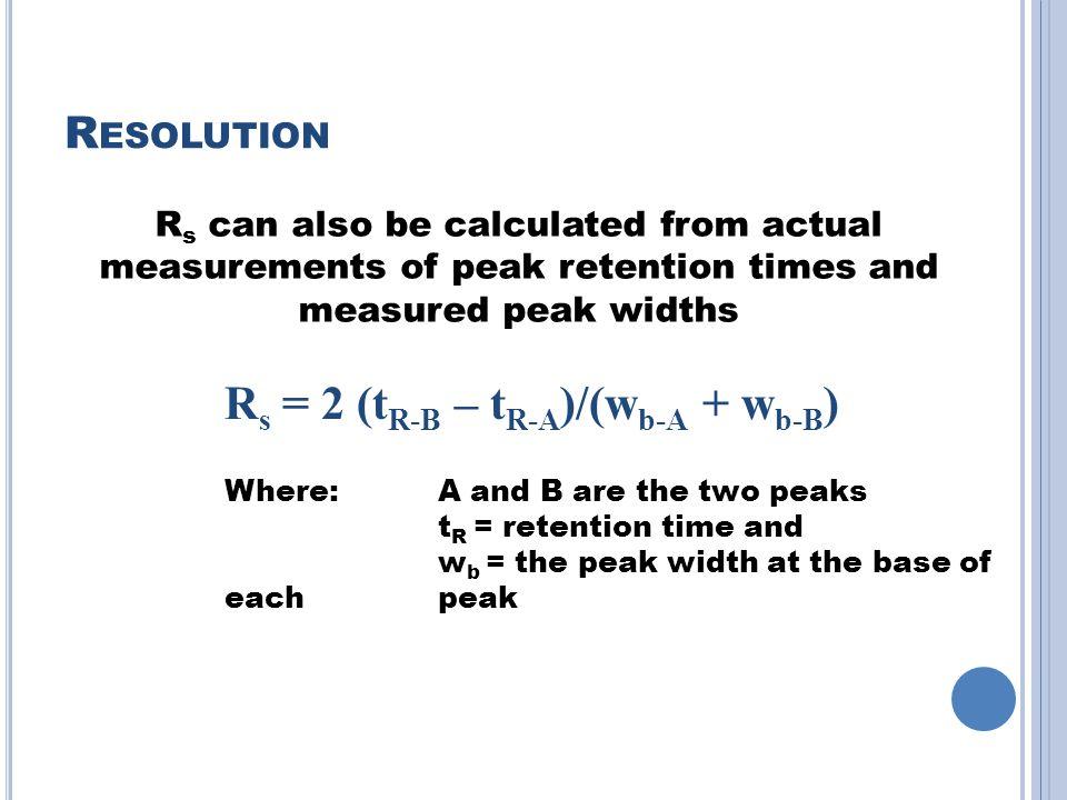 Rs = 2 (tR-B – tR-A)/(wb-A + wb-B)