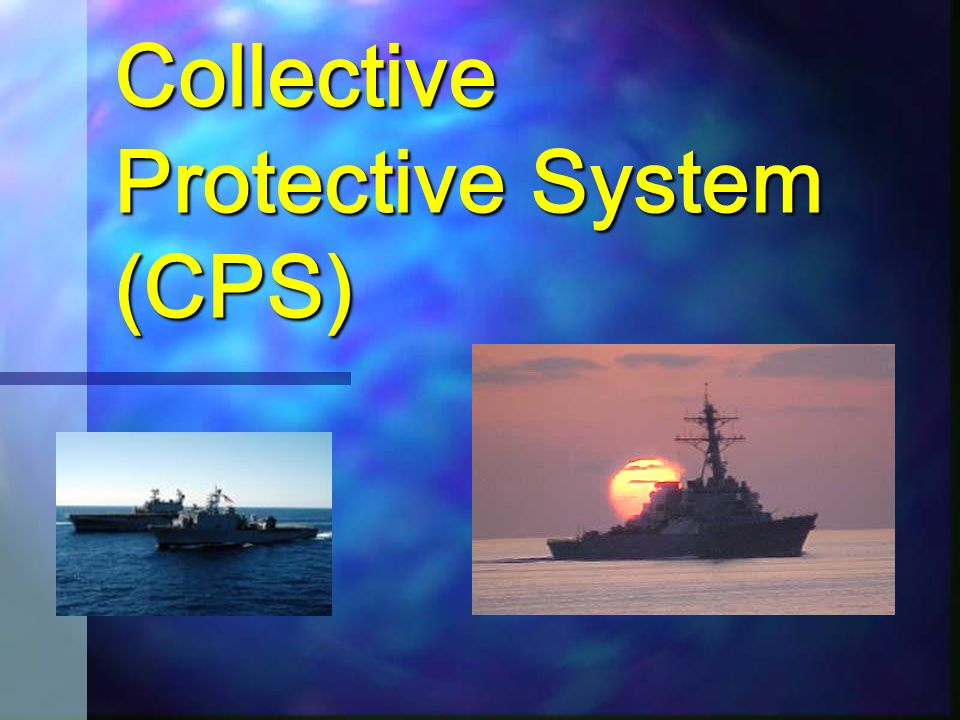 Collective Protective System (CPS)