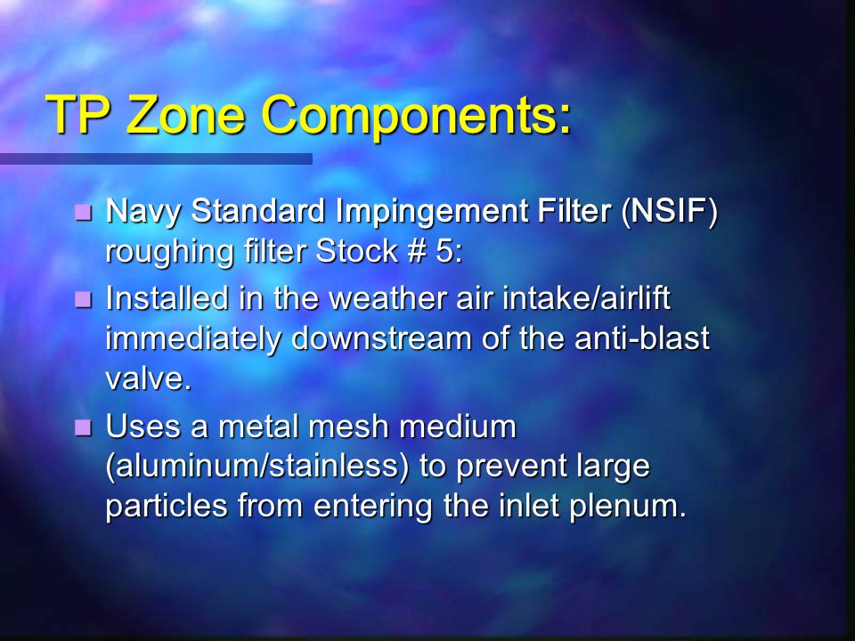 TP Zone Components: Navy Standard Impingement Filter (NSIF) roughing filter Stock # 5: