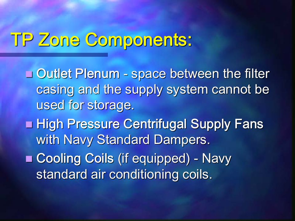 TP Zone Components: Outlet Plenum - space between the filter casing and the supply system cannot be used for storage.