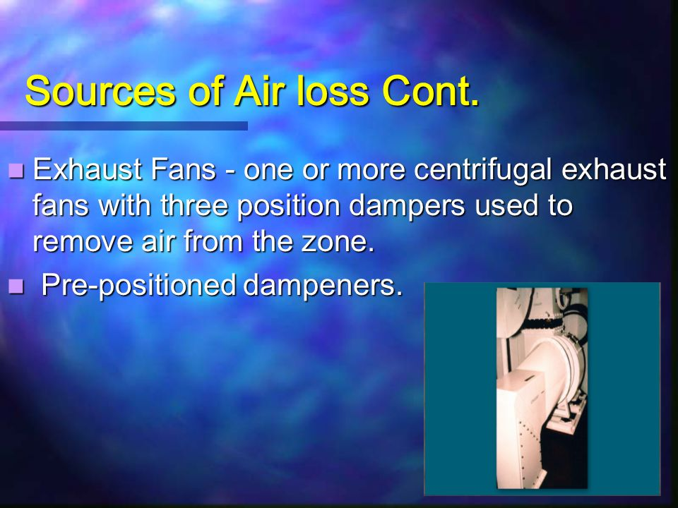 Sources of Air loss Cont.