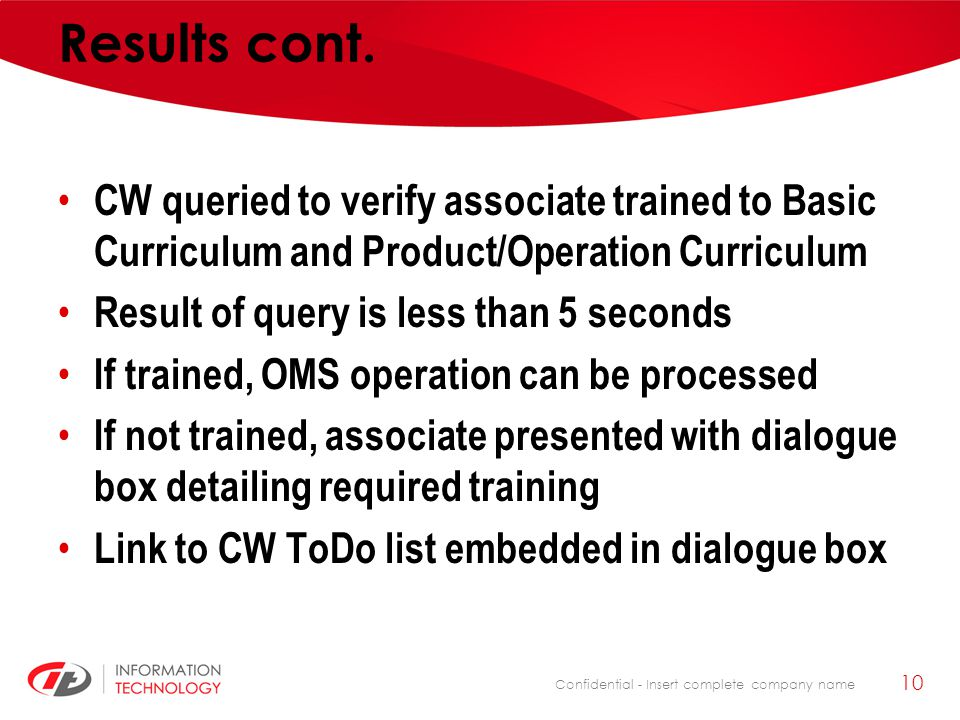 Results cont. CW queried to verify associate trained to Basic Curriculum and Product/Operation Curriculum.
