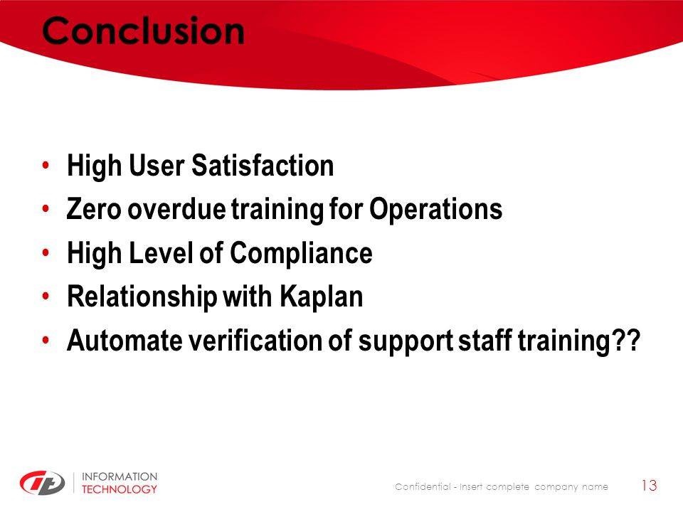 Conclusion High User Satisfaction Zero overdue training for Operations
