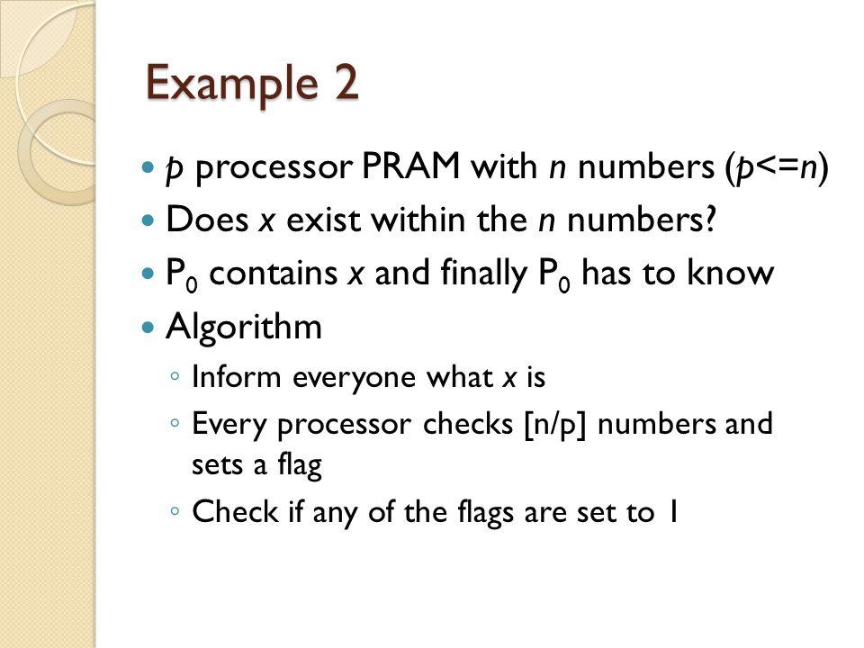Example 2 p processor PRAM with n numbers (p<=n)