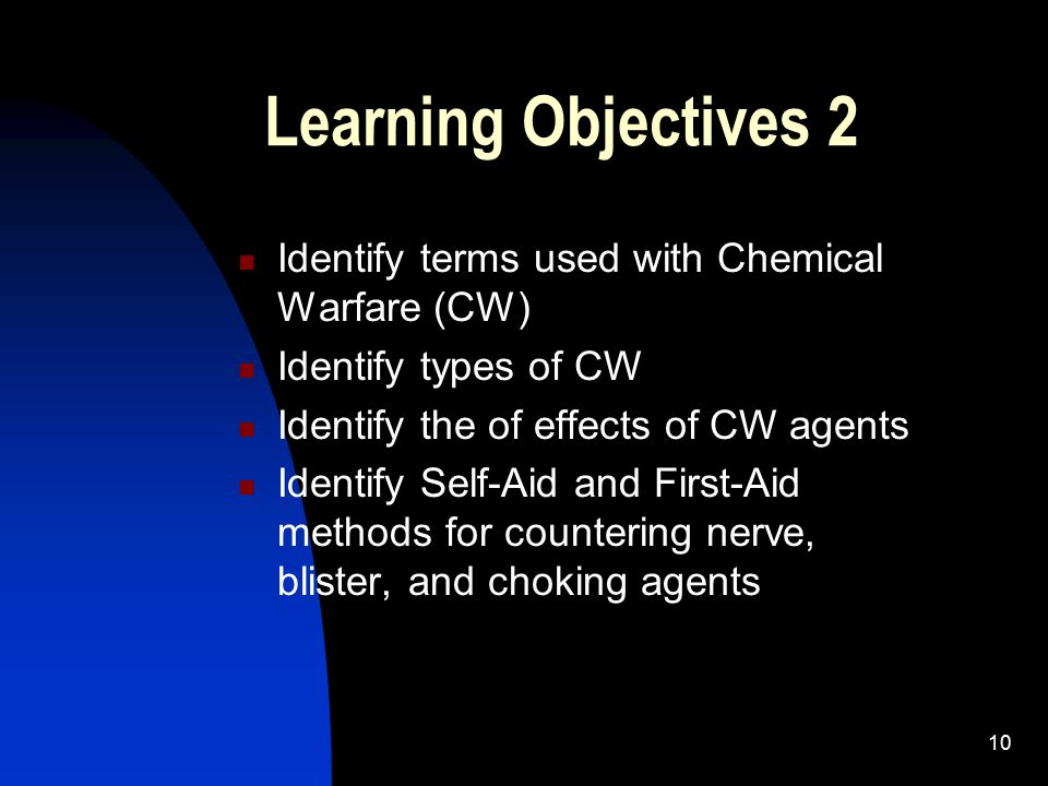Learning Objectives 2 Identify terms used with Chemical Warfare (CW)