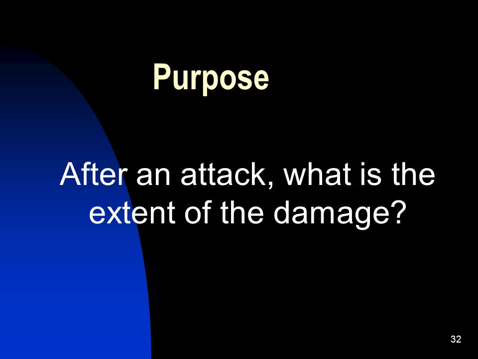 After an attack, what is the extent of the damage