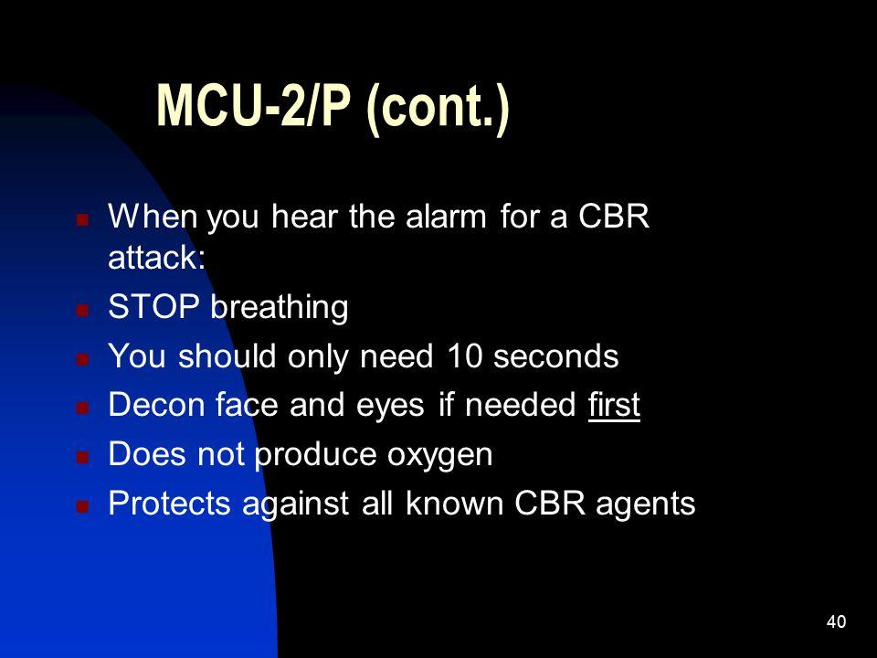 MCU-2/P (cont.) When you hear the alarm for a CBR attack:
