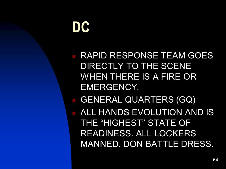 DC RAPID RESPONSE TEAM GOES DIRECTLY TO THE SCENE WHEN THERE IS A FIRE OR EMERGENCY. GENERAL QUARTERS (GQ)