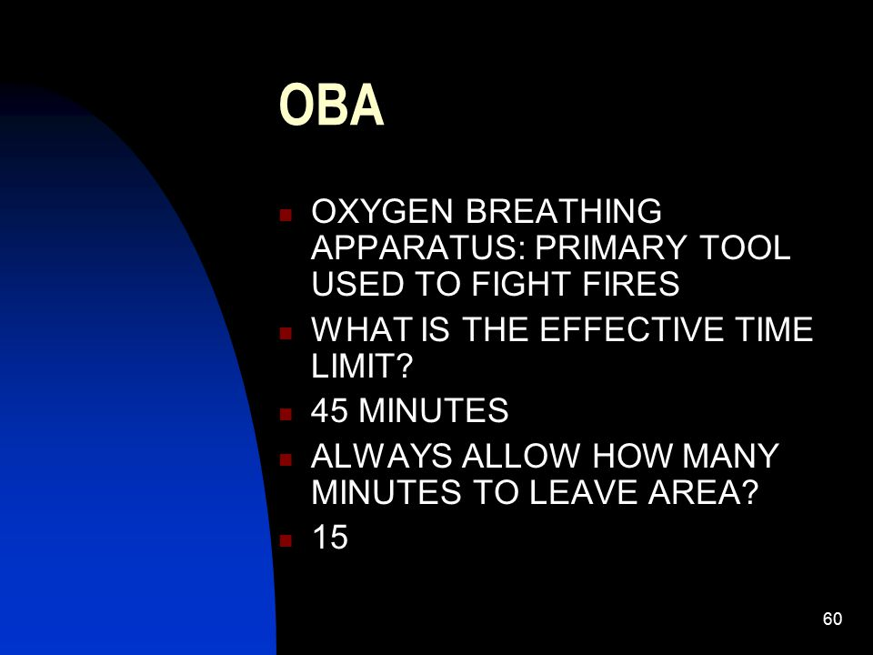 OBA OXYGEN BREATHING APPARATUS: PRIMARY TOOL USED TO FIGHT FIRES