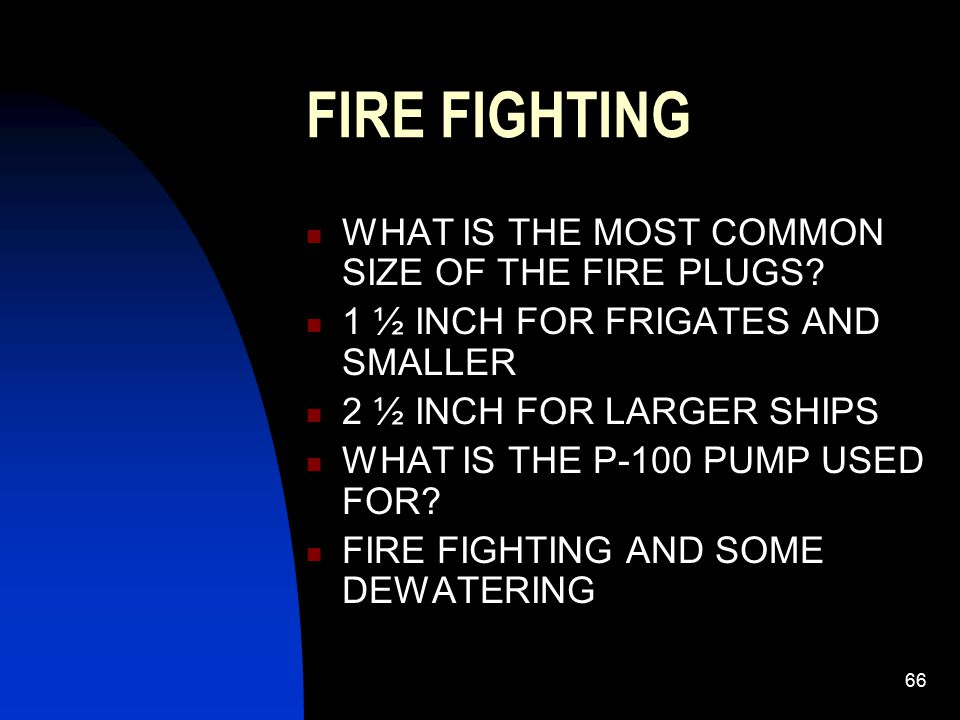 FIRE FIGHTING WHAT IS THE MOST COMMON SIZE OF THE FIRE PLUGS