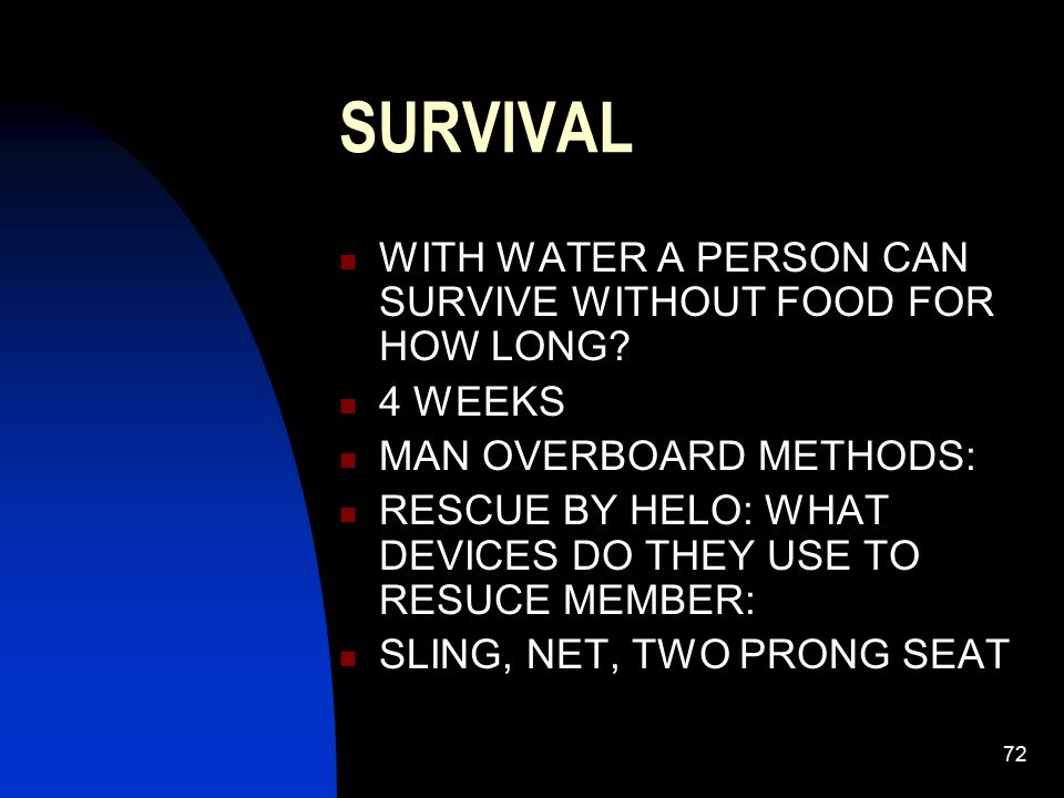 SURVIVAL WITH WATER A PERSON CAN SURVIVE WITHOUT FOOD FOR HOW LONG