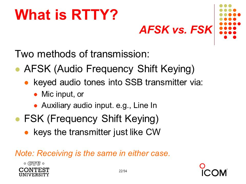 What is RTTY AFSK vs. FSK Two methods of transmission: