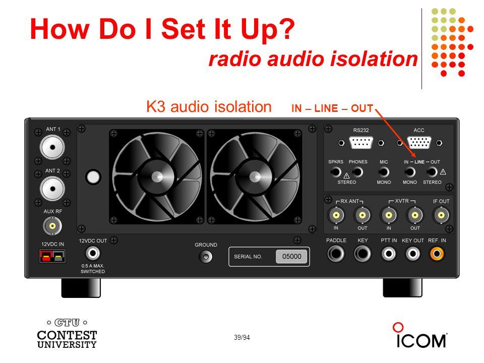 How Do I Set It Up radio audio isolation