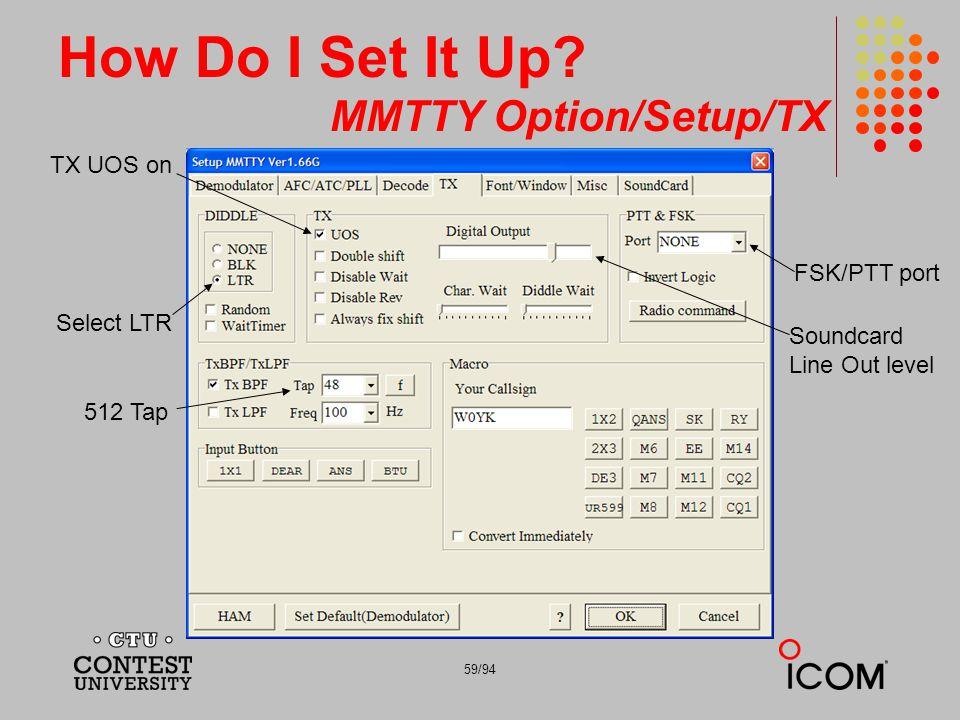 How Do I Set It Up MMTTY Option/Setup/TX