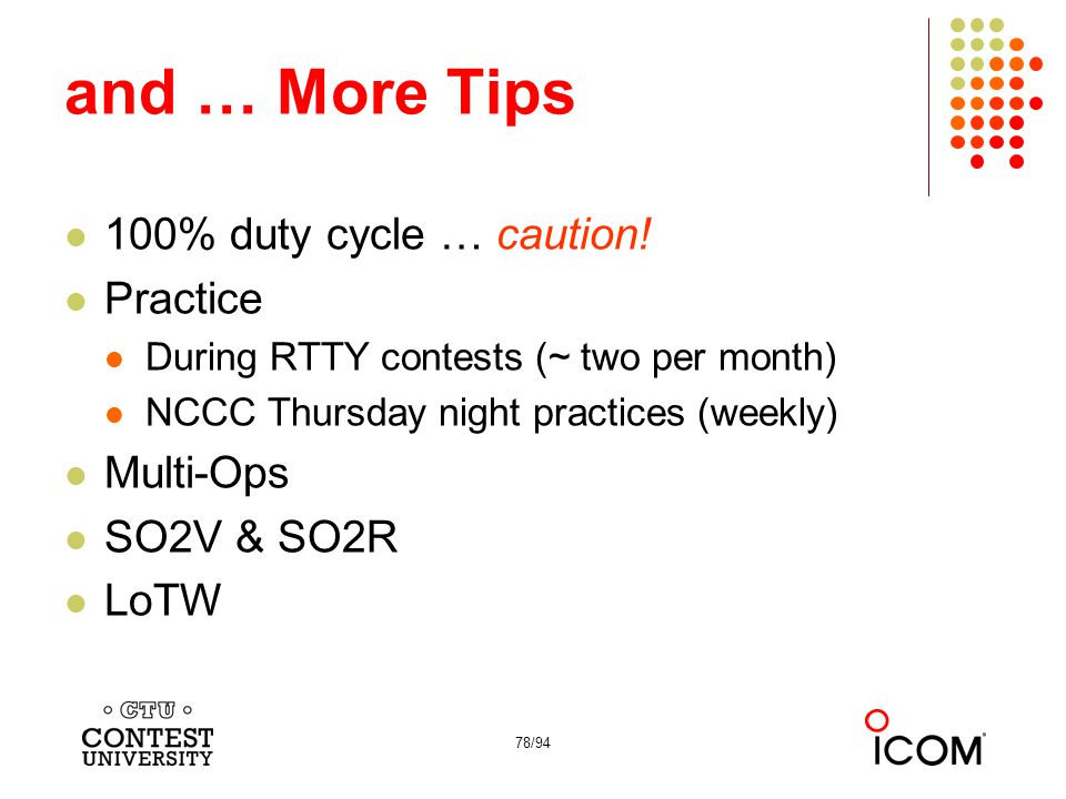 and … More Tips 100% duty cycle … caution! Practice Multi-Ops