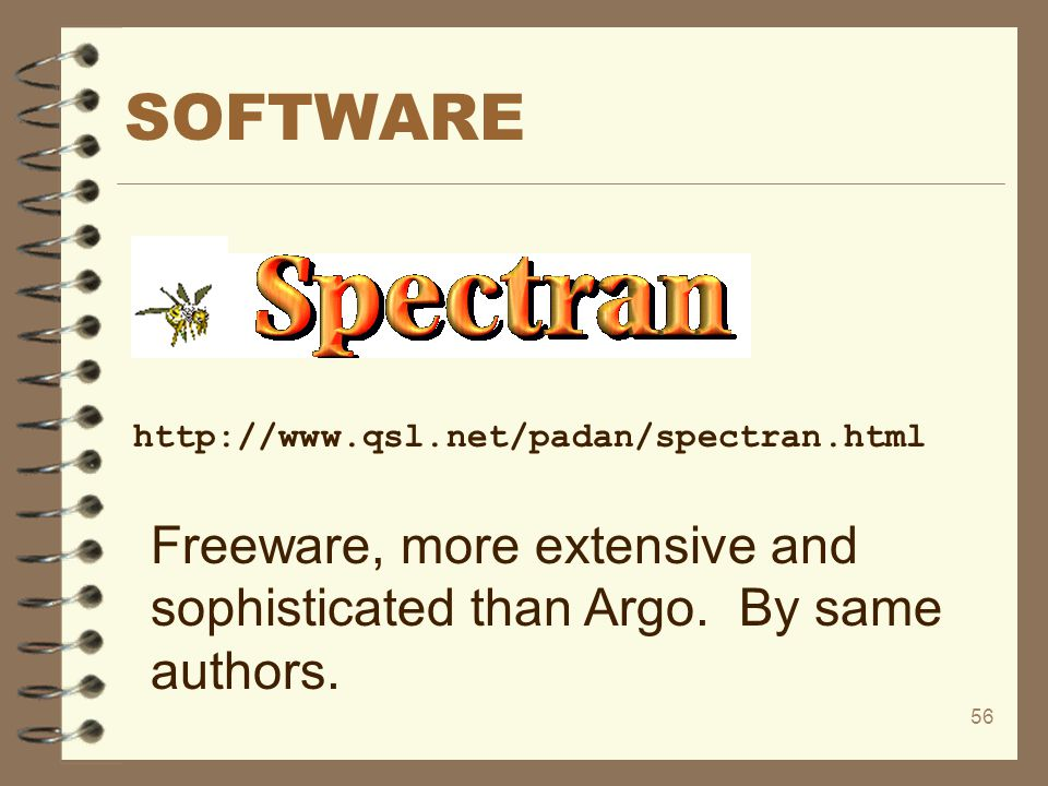 SOFTWARE http://www.qsl.net/padan/spectran.html.