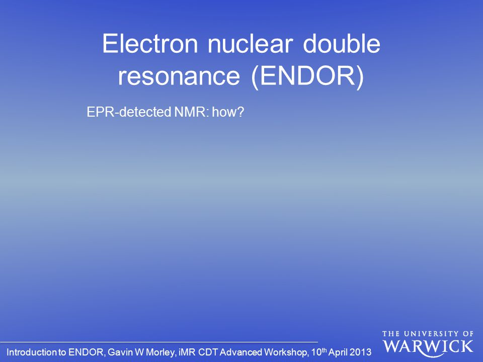 Electron nuclear double resonance (ENDOR)