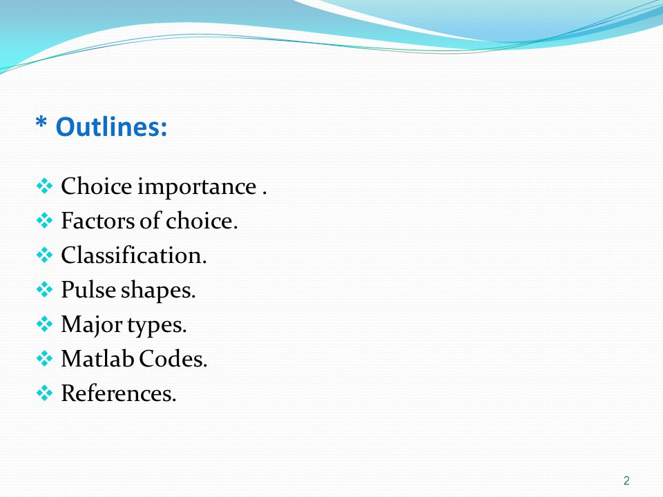 * Outlines: Choice importance . Factors of choice. Classification.