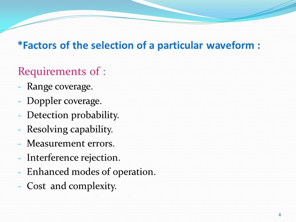 *Factors of the selection of a particular waveform :