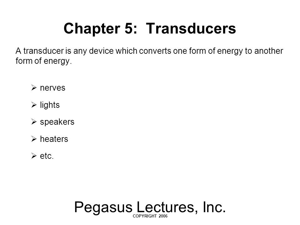 Chapter 5: Transducers Pegasus Lectures, Inc.