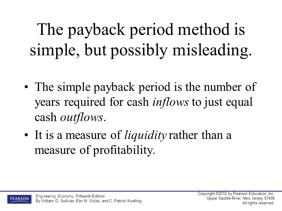 The payback period method is simple, but possibly misleading.