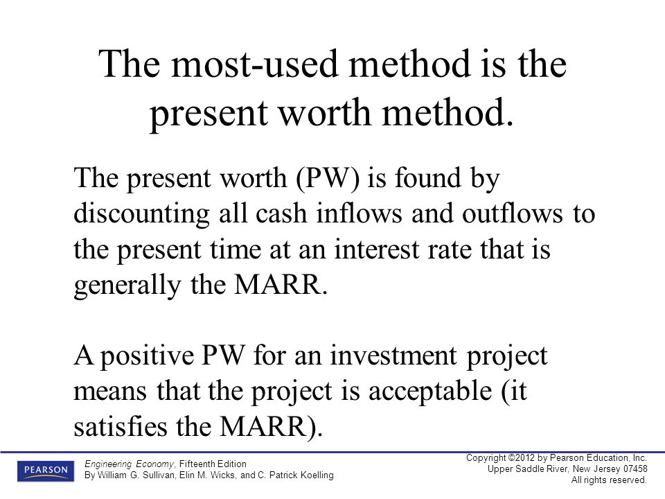 The most-used method is the present worth method.