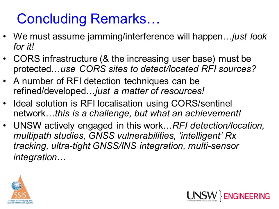 Concluding Remarks… We must assume jamming/interference will happen…just look for it!