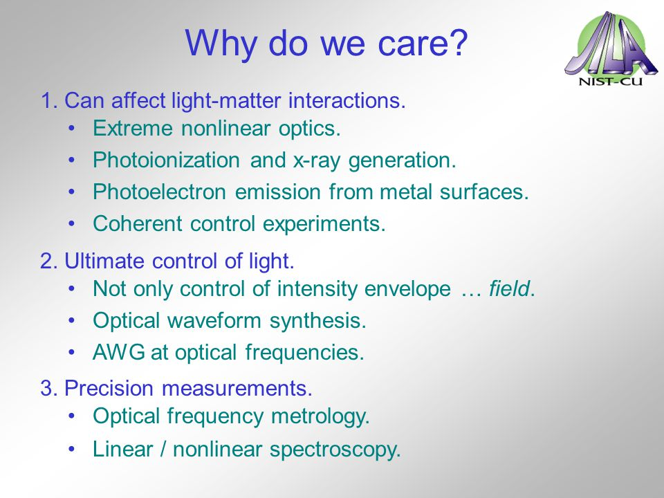 Why do we care 1. Can affect light-matter interactions.