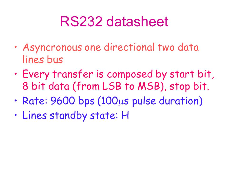 RS232 datasheet Asyncronous one directional two data lines bus