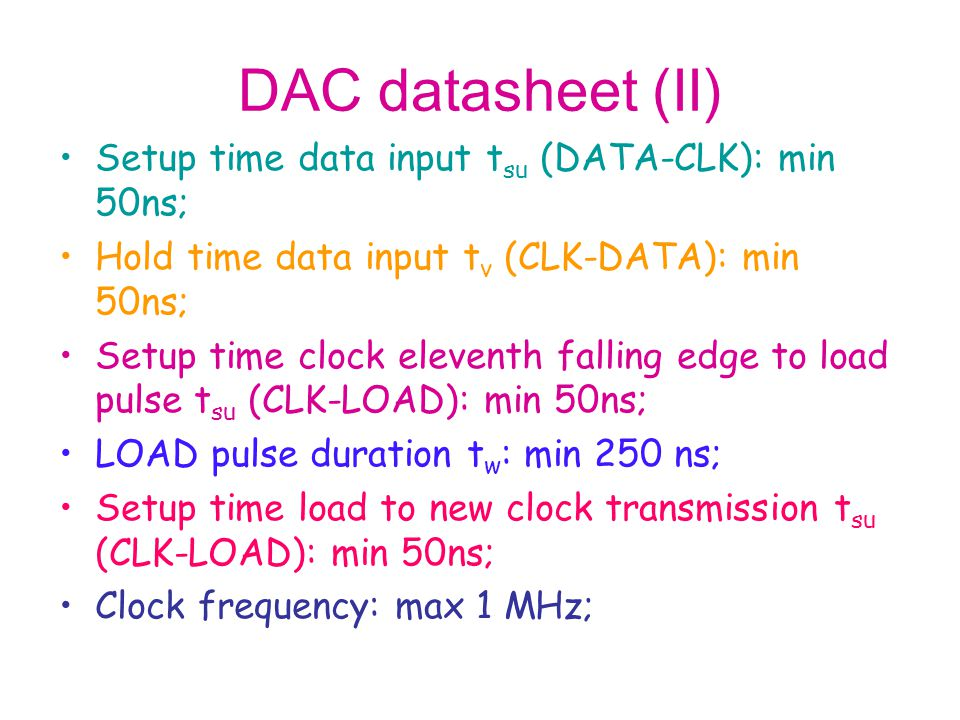 DAC datasheet (II) Setup time data input tsu (DATA-CLK): min 50ns;