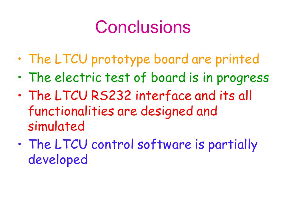 Conclusions The LTCU prototype board are printed