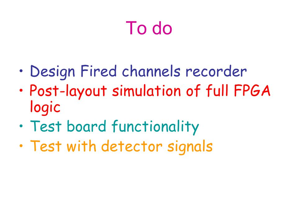 To do Design Fired channels recorder