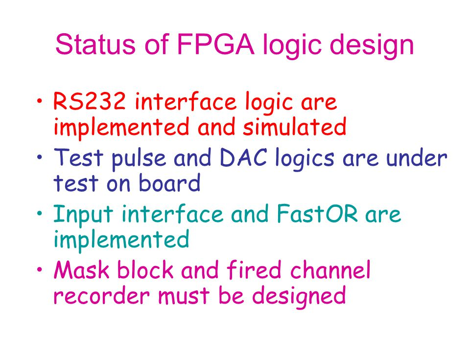 Status of FPGA logic design