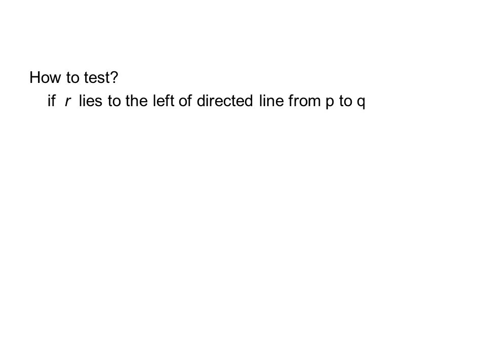 How to test if r lies to the left of directed line from p to q