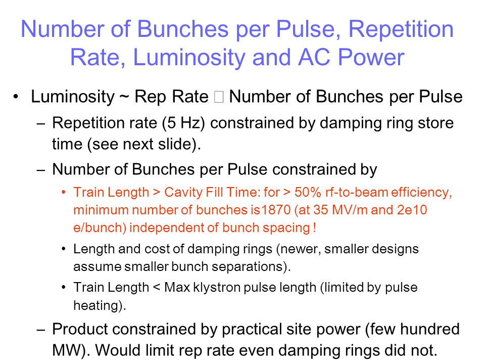 Number of Bunches per Pulse, Repetition Rate, Luminosity and AC Power